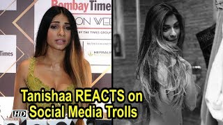 Tanishaa Mukerji REACTS on Social Media Trolls - IANSLIVE