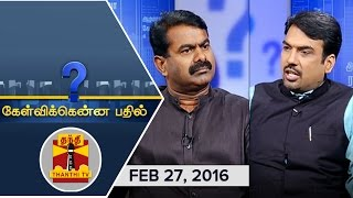 Kelvikku Enna Bathil 27-02-2016 Interview With Seeman – Naam Tamilar Katchi – Thanthi TV Show Kelvikkenna Bathil