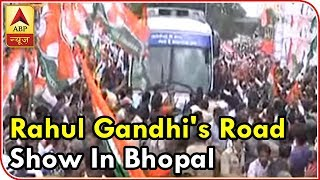 Rahul Gandhi kick-starts roadshow in Bhopal, Madhya Pradesh as part of Congress' Sankalp Yatra - ABPNEWSTV