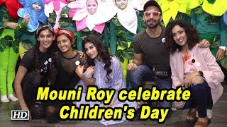 Mouni Roy with Mohan sisters celebrate Children's Day - IANSLIVE