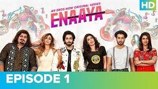 ENAAYA Episode 1 | Mehwish Hayat | An Eros Now Original Series | Watch All Episodes On Eros Now - EROSENTERTAINMENT
