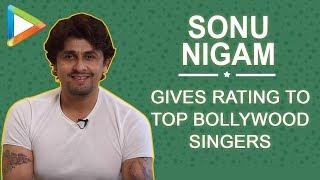 Sonu Nigum gives rating to top Bollywood singers   A.R Rahman   Arijit Singh   Atif Aslam - HUNGAMA