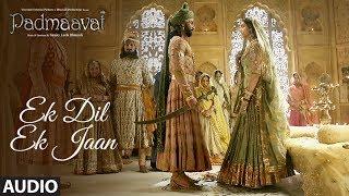Padmavati: Ek Dil Ek Jaan Full Audio Song | Deepika Padukone | Shahid Kapoor | Sanjay Leela Bhansali - TSERIES