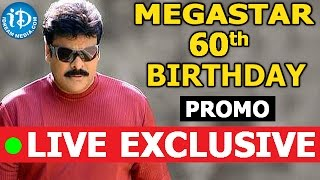 Megastar Chiranjeevi 60th Birthday Celebrations Live Exlcusive || Promo - IDREAMMOVIES