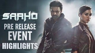 Saaho Pre Release Event Highlights | Prabhas, Shraddha Kapoor, Sujeeth - TFPC