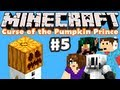Minecraft Curse Of The Pumpkin Prince Part 5 Dont Feed The Creepers