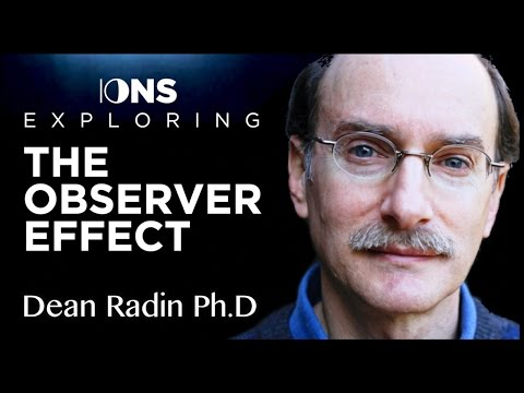 Consciousness and the Observer Effect | Dean Radin Ph.D | IONS