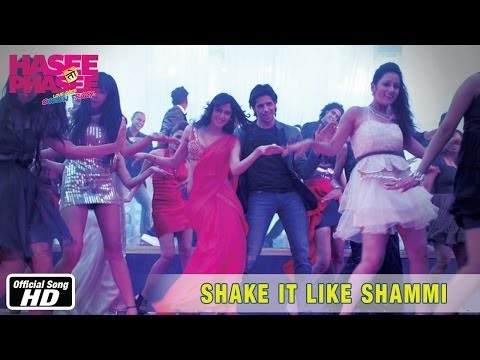 Hasee Toh Phasee- Shake It Like Shammi song