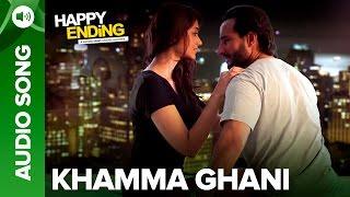 Khamma Ghani | Full Audio Song | Happy Ending - EROSENTERTAINMENT