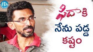 Sekhar Kammula About His Struggles During Making Fidaa Movie || Talking Movies With iDream - IDREAMMOVIES