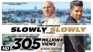 SLOWLY SLOWLY | Guru Randhawa ft. Pitbull | Bhushan Kumar | DJ Shadow, Blackout, Vee, DJ MoneyWillz - TSERIES
