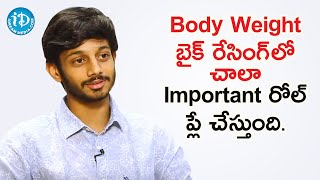 Body Weight Plays Key Role in Bike Racing  - Racer Sandeep Varma Nadimpalli | Dil Se With Anjali - IDREAMMOVIES