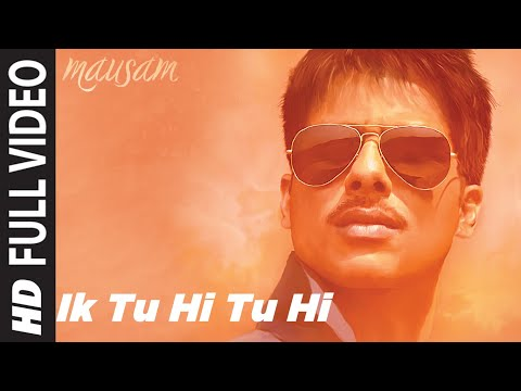 Ik Tu Hi Tu Hi Full Song in HD | Mausam | Ft. Shahid Kapoor | Sonam Kapoor