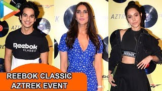 Vaani Kapoor, Ishaan Khatter, Nushrat Bharucha & others at the Reebok Classic Aztrek event - HUNGAMA