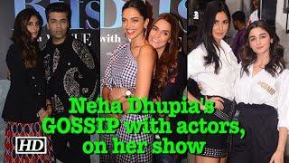 Neha Dhupia's GOSSIP & FUN with actors, on her show - IANSLIVE