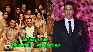 Akshay's film 'Housefull 4' wrapped up - IANSLIVE