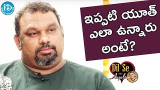 Kathi Mahesh About Present Generation || Dil Se With Anjali - IDREAMMOVIES