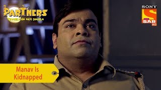 Your Favorite Character | Manav Is Kidnapped | Partners Trouble Ho Gayi Double - SABTV