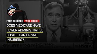 Fact Check: Does Medicare have fewer administrative costs than private insurers? - WASHINGTONPOST