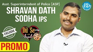 ASP Shravan Dath Sodha IPS Exclusive Interview - Promo || Dil Se With Anjali #154 - IDREAMMOVIES