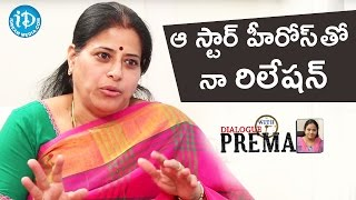 My Relationship With Star Heroes - Sudha || Dialogue With Prema || Celebration Of Life - IDREAMMOVIES