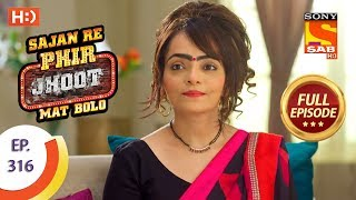 Sajan Re Phir Jhoot Mat Bolo - Ep 316 - Full Episode - 13th August, 2018 - SABTV