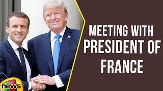 President Trump Has A Restricted Bilateral Meeting With President of France | Mango News - MANGONEWS