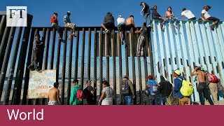 Migrant caravan reaches US border - FINANCIALTIMESVIDEOS