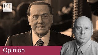 Getting the measure of Berlusconi's bounce back  | Opinion - FINANCIALTIMESVIDEOS