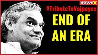 Atal Bihari Vajpayee dies; India grieves demise, leaders pay homage - NEWSXLIVE