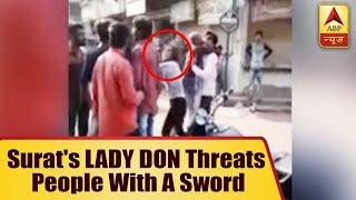 Surat's LADY DON Asmita Gohil threats people with a sword, video goes viral - ABPNEWSTV