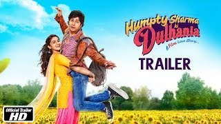 Humpty Sharma Ki Dulhania Official Trailer