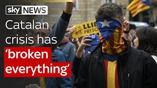 "Catalan crisis has ""ruined everything"" - SKYNEWS"