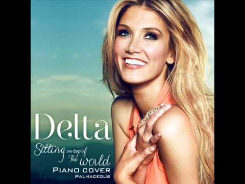 Delta Goodrem - Sitting on Top of the World (Piano Cover)