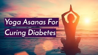 Yoga Asanas For Curing Diabetes | Yoga Poses to Cure Diabetes at Home - ZOOMDEKHO