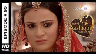 Meri Aashiqui Tum Se Hi : Episode 95 - 3rd November 2014