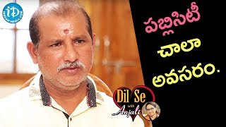 Publicity Is Very Important For A Film - V Samudra || Dil Se With Anjali - IDREAMMOVIES