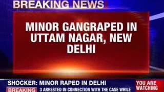 Minor gang raped in Uttam Nagar, New Delhi - NEWSXLIVE