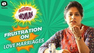 Frustrated Woman Frustration on LOVE MARRIAGE | Latest Comedy Video | Sunaina | Khelpedia - YOUTUBE