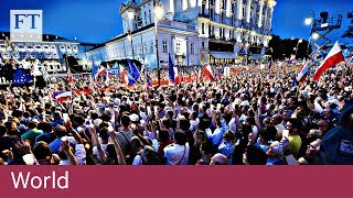 Poland demos over judiciary bill | World - FINANCIALTIMESVIDEOS