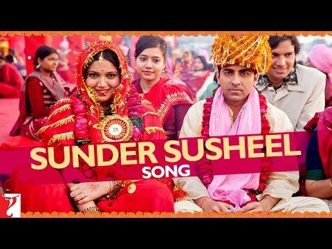 Dum Laga Ke Haisha - Sunder Susheel Song