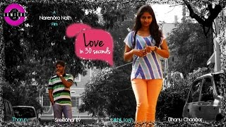 LOVE in 30 Seconds | Telugu Short Film | By NARENDRA NATH - YOUTUBE