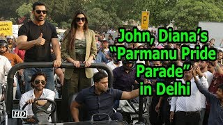 "John, Diana's ""Parmanu Pride Parade"" in heart of Delhi - IANSLIVE"