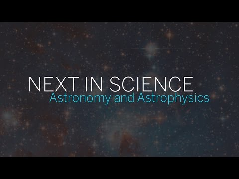 Next in Science | Astronomy and Astrophysics | Part 2 || Radcliffe Institute