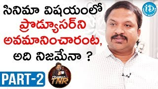 RP Patnaik Exclusive Interview Part #2 | Frankly With TNR | Talking Movies With iDream - IDREAMMOVIES