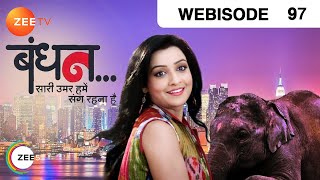 Bandhan Saari Umar Humein Sang Rehna Hai - Episode 97 - January 27, 2015 - Webisode - ZEETV
