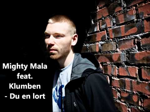 Mighty Mala feat. Klumben - Du en lort