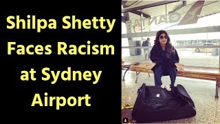 Bollywood actress Shilpa Shetty faces Racism at Sydney Airport, shares her story on Instagram - ITVNEWSINDIA