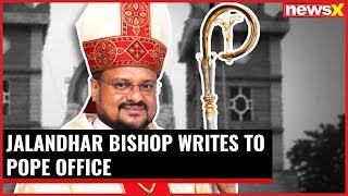 Jalandhar Bishop writes to Pope office, seeks approval to step down temporarily - NEWSXLIVE