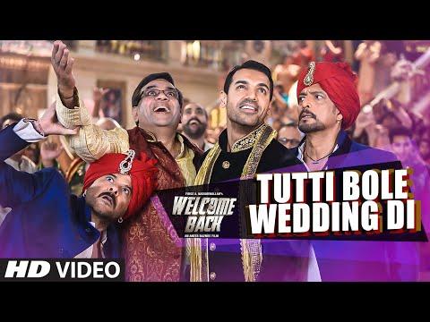 Welcome Back - Tutti Bole Wedding Di Song